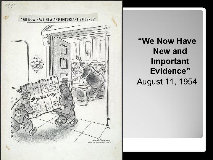 """""""We Now Have New and Important Evidence"""" August 11, 1954"""