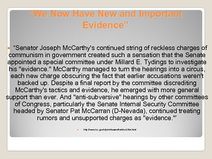 """""""We Now Have New and Important Evidence"""" """"Senator Joseph Mc. Carthy's continued string of"""