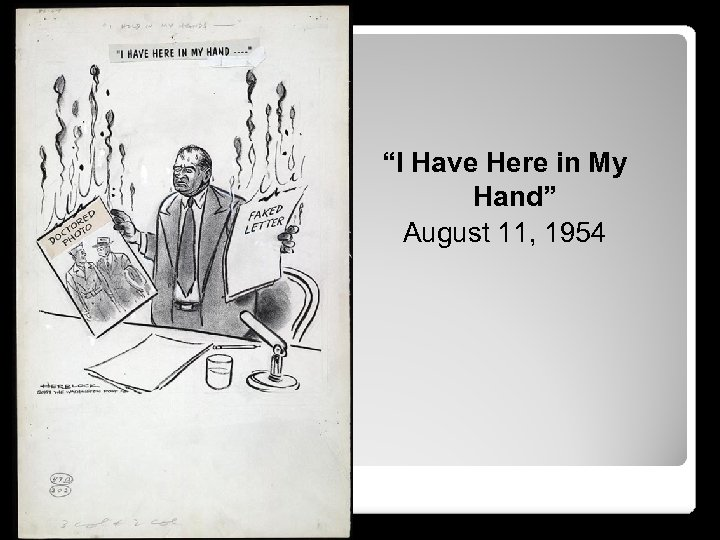 """""""I Have Here in My Hand"""" August 11, 1954"""