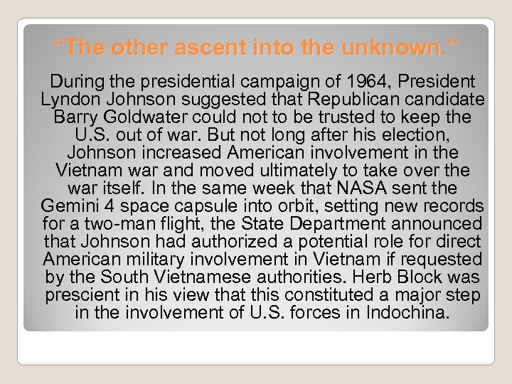 """""""The other ascent into the unknown. """" During the presidential campaign of 1964, President"""
