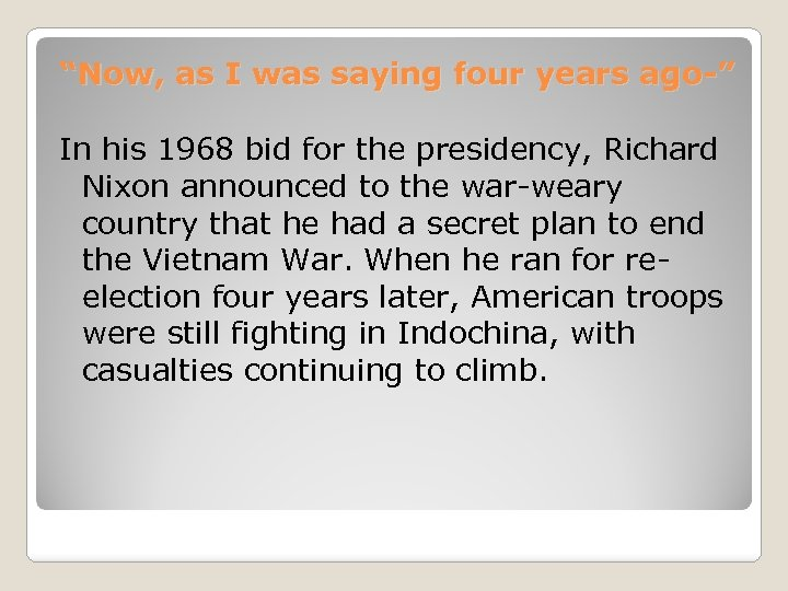 """""""Now, as I was saying four years ago-"""" In his 1968 bid for the"""
