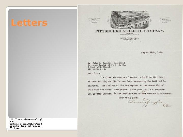 Letters http: //haulsofshame. com/blog/ wpcontent/uploads/2011/10/dreyf us-protest-letter-hof-heritage 2011. jpg