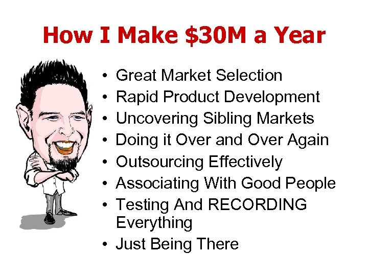 How I Make $30 M a Year • • Great Market Selection Rapid Product