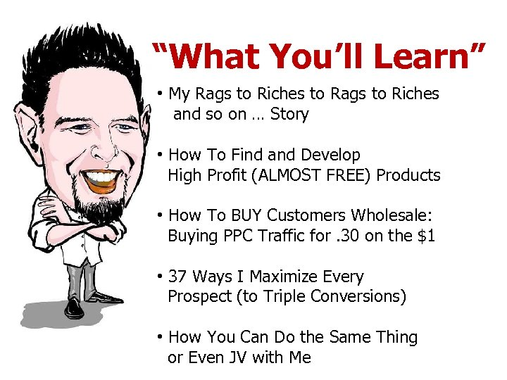 """What You'll Learn"" • My Rags to Riches to Rags to Riches and so"