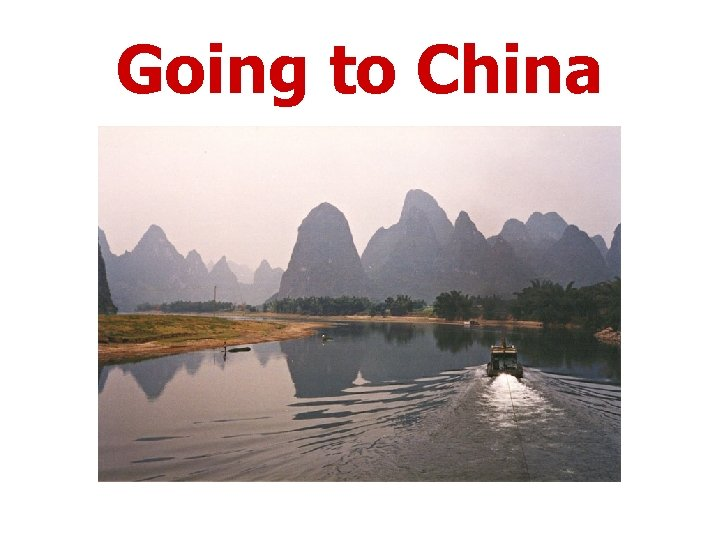 Going to China