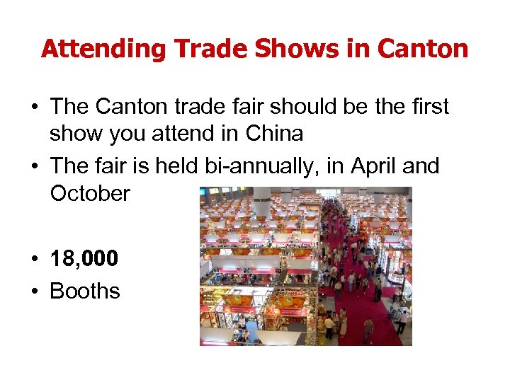 Attending Trade Shows in Canton • The Canton trade fair should be the first