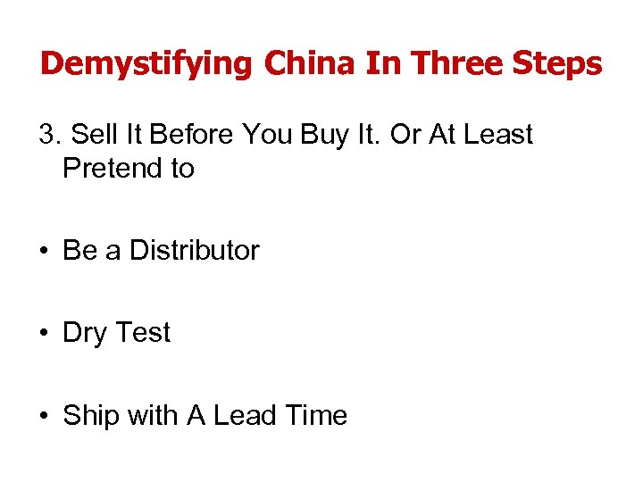 Demystifying China In Three Steps 3. Sell It Before You Buy It. Or At