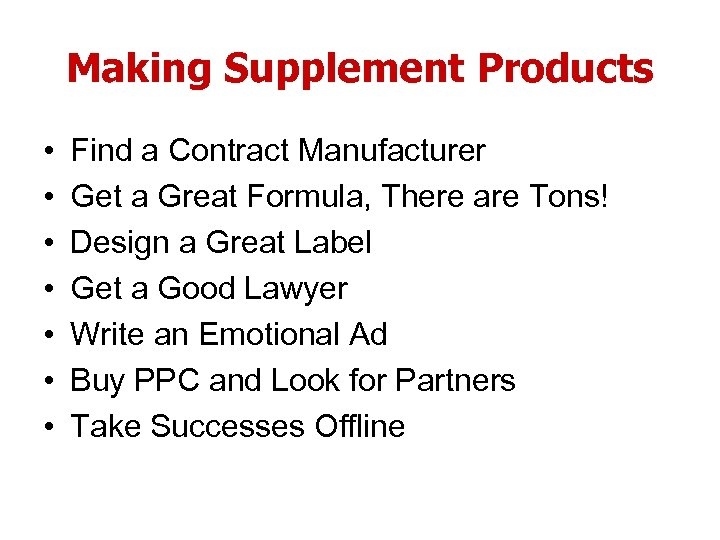 Making Supplement Products • • Find a Contract Manufacturer Get a Great Formula, There