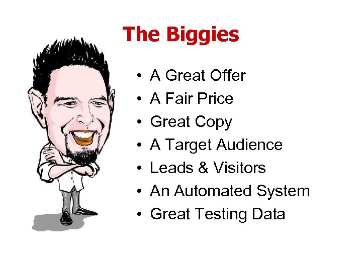 The Biggies • • A Great Offer A Fair Price Great Copy A Target