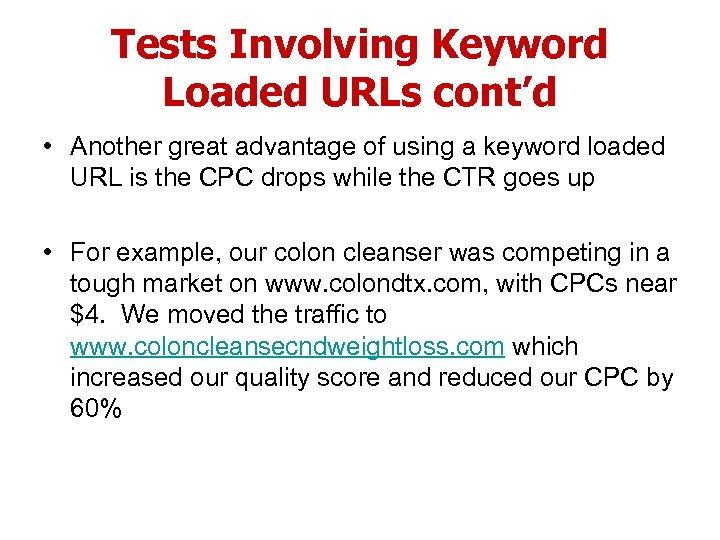 Tests Involving Keyword Loaded URLs cont'd • Another great advantage of using a keyword
