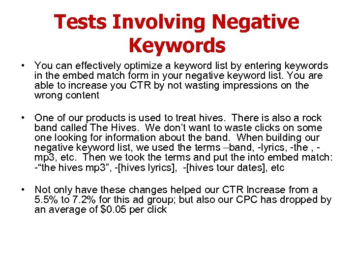 Tests Involving Negative Keywords • You can effectively optimize a keyword list by entering