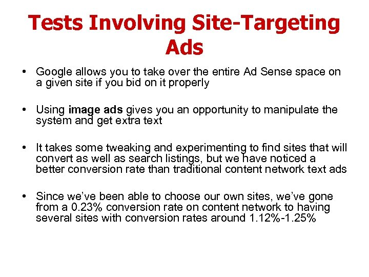 Tests Involving Site-Targeting Ads • Google allows you to take over the entire Ad