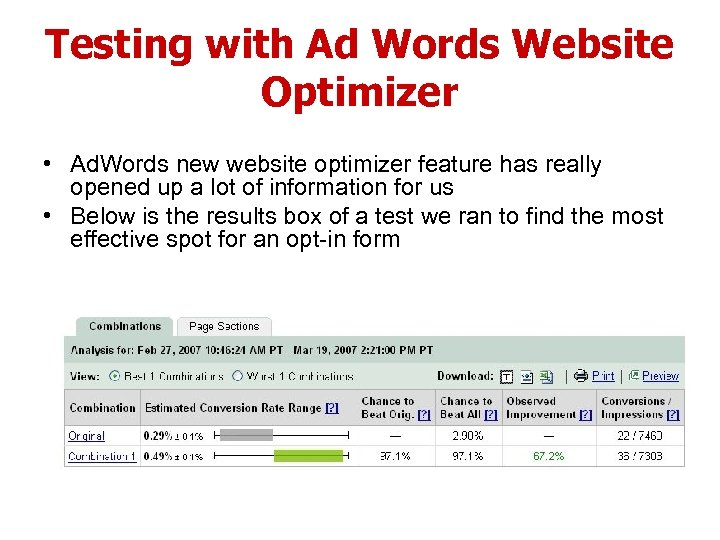 Testing with Ad Words Website Optimizer • Ad. Words new website optimizer feature has