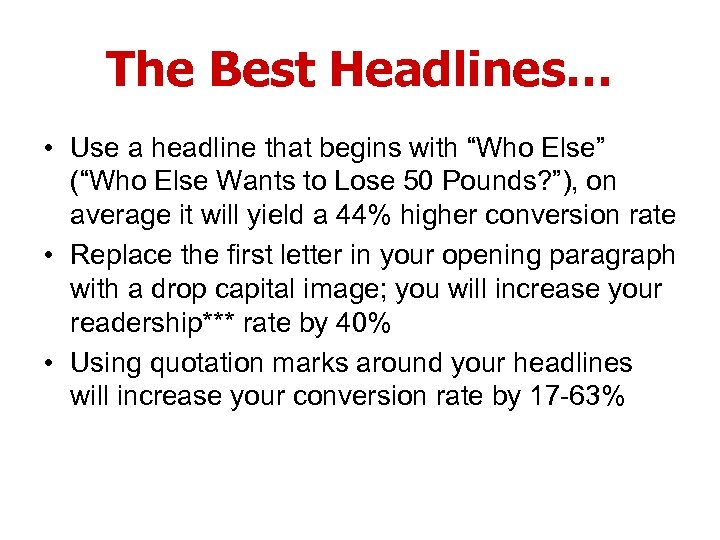 "The Best Headlines… • Use a headline that begins with ""Who Else"" (""Who Else"