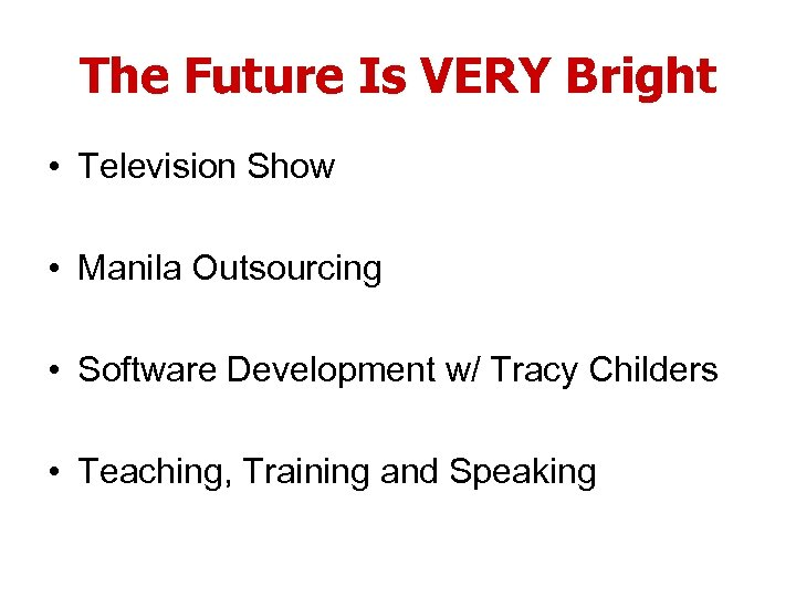 The Future Is VERY Bright • Television Show • Manila Outsourcing • Software Development