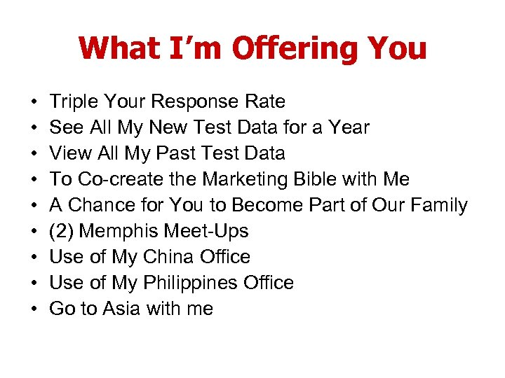 What I'm Offering You • • • Triple Your Response Rate See All My