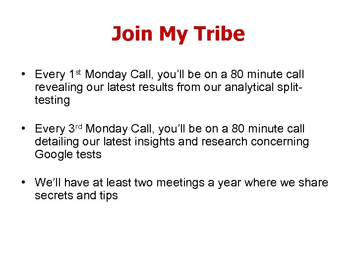Join My Tribe • Every 1 st Monday Call, you'll be on a 80