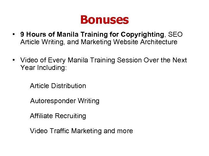 Bonuses • 9 Hours of Manila Training for Copyrighting, SEO Article Writing, and Marketing