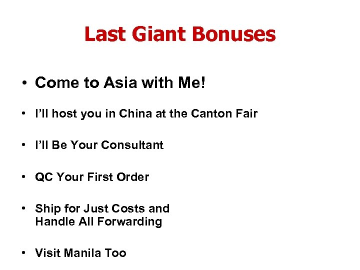 Last Giant Bonuses • Come to Asia with Me! • I'll host you in