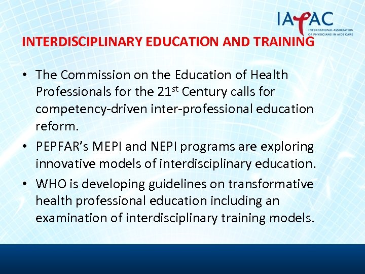 INTERDISCIPLINARY EDUCATION AND TRAINING • The Commission on the Education of Health Professionals for