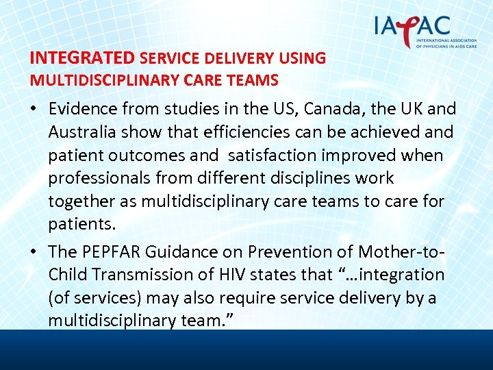 INTEGRATED SERVICE DELIVERY USING MULTIDISCIPLINARY CARE TEAMS • Evidence from studies in the US,