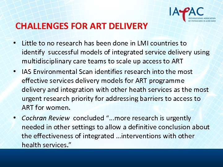 CHALLENGES FOR ART DELIVERY • Little to no research has been done in LMI