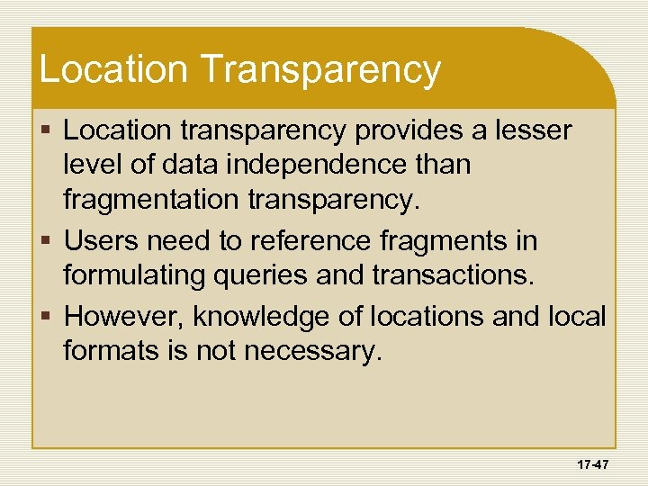 Location Transparency § Location transparency provides a lesser level of data independence than fragmentation