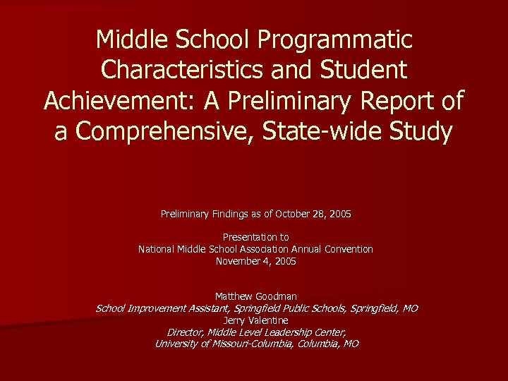 Middle School Programmatic Characteristics and Student Achievement: A Preliminary Report of a Comprehensive, State-wide