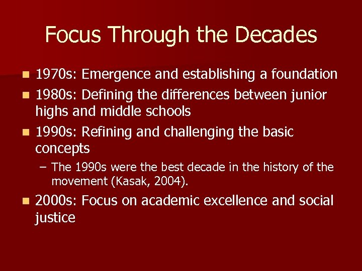 Focus Through the Decades 1970 s: Emergence and establishing a foundation n 1980 s: