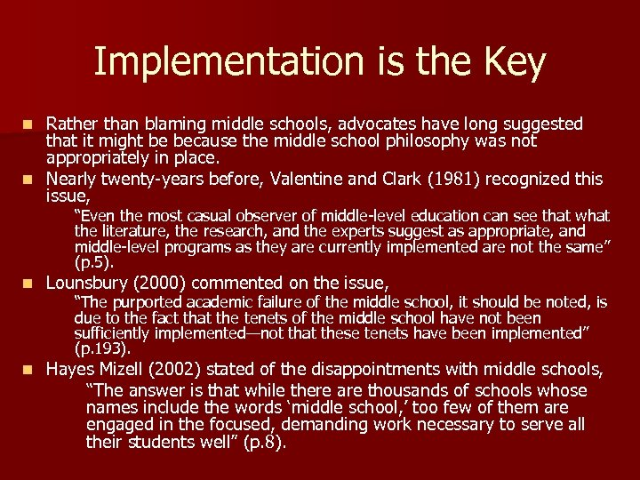 Implementation is the Key Rather than blaming middle schools, advocates have long suggested that