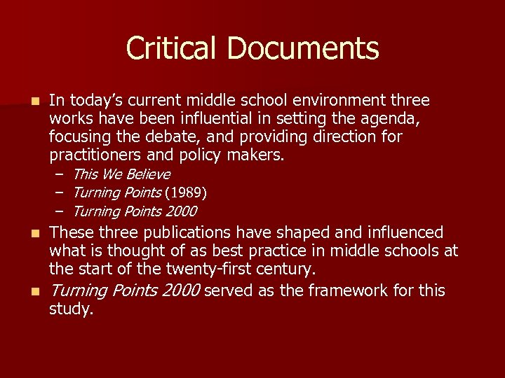 Critical Documents n In today's current middle school environment three works have been influential