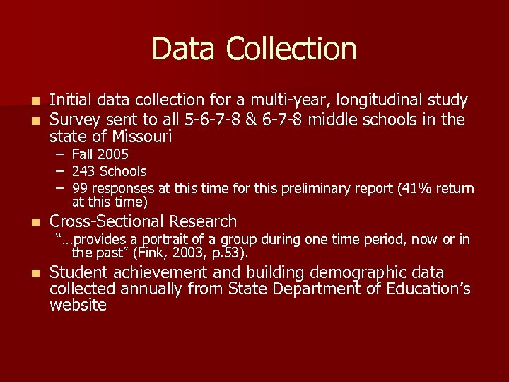 Data Collection n n Initial data collection for a multi-year, longitudinal study Survey sent