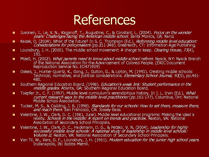 References n n n Juvonen, J. , Le, V. N. , Kaganoff, T. ,