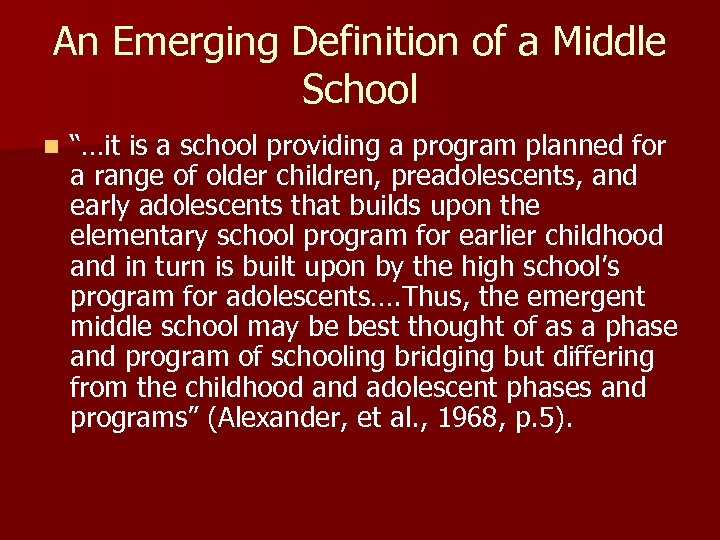 """An Emerging Definition of a Middle School n """"…it is a school providing a"""