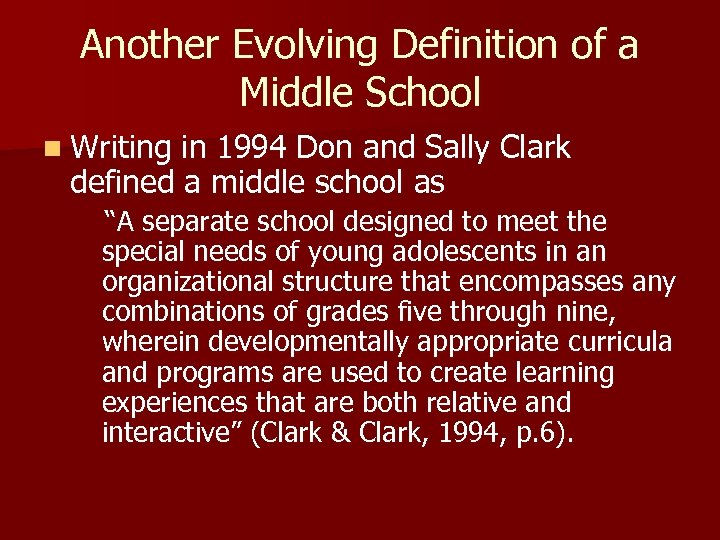 Another Evolving Definition of a Middle School n Writing in 1994 Don and Sally
