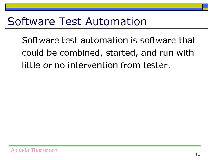 Software Test Automation Software test automation is software that could be combined, started, and