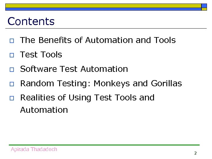 Contents o The Benefits of Automation and Tools o Test Tools o Software Test