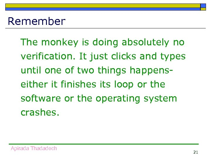 Remember The monkey is doing absolutely no verification. It just clicks and types until
