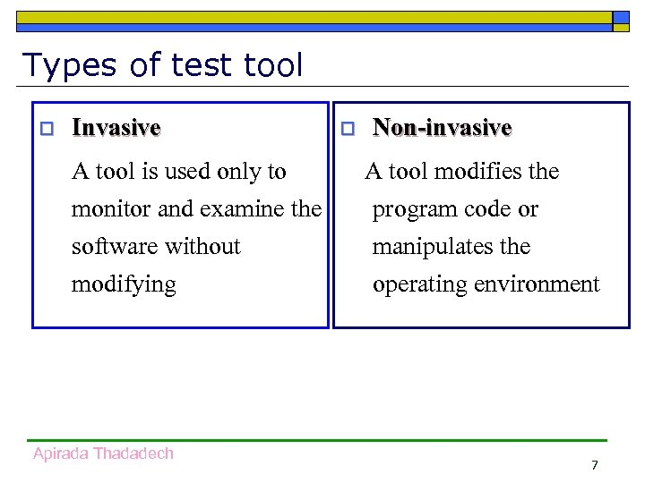 Types of test tool o Invasive A tool is used only to monitor and