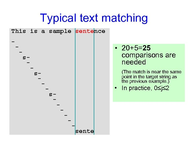 Typical text matching This is a sample sentence - - • 20+5=25 comparisons are