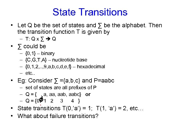 State Transitions • Let Q be the set of states and ∑ be the