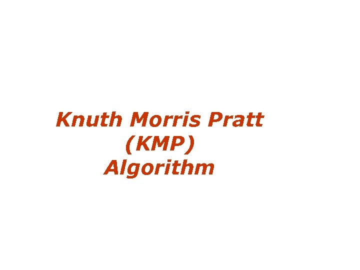 Knuth Morris Pratt (KMP) Algorithm