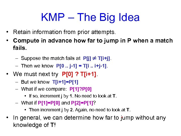 KMP – The Big Idea • Retain information from prior attempts. • Compute in