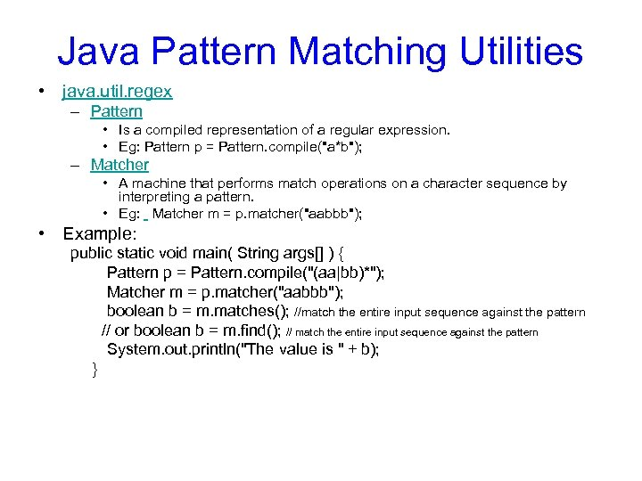 Java Pattern Matching Utilities • java. util. regex – Pattern • Is a compiled