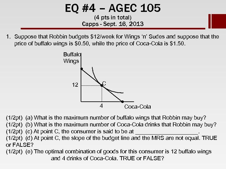 EQ #4 – AGEC 105 (4 pts in total) Capps - Sept. 16, 2013