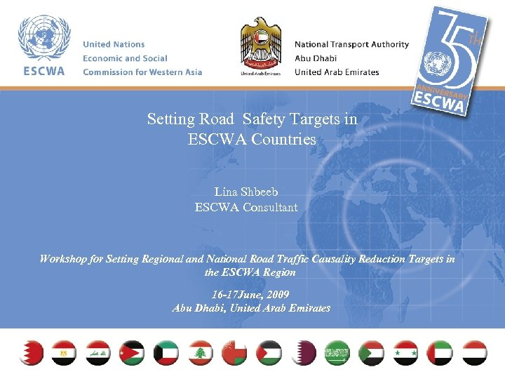 Setting Road Safety Targets in ESCWA Countries Lina Shbeeb ESCWA Consultant Workshop for Setting