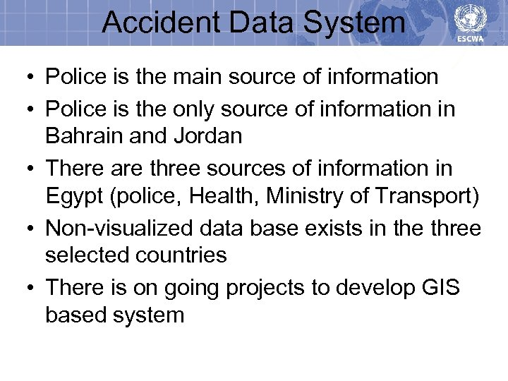 Accident Data System • Police is the main source of information • Police is