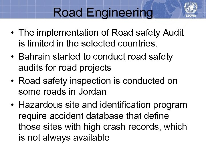 Road Engineering • The implementation of Road safety Audit is limited in the selected
