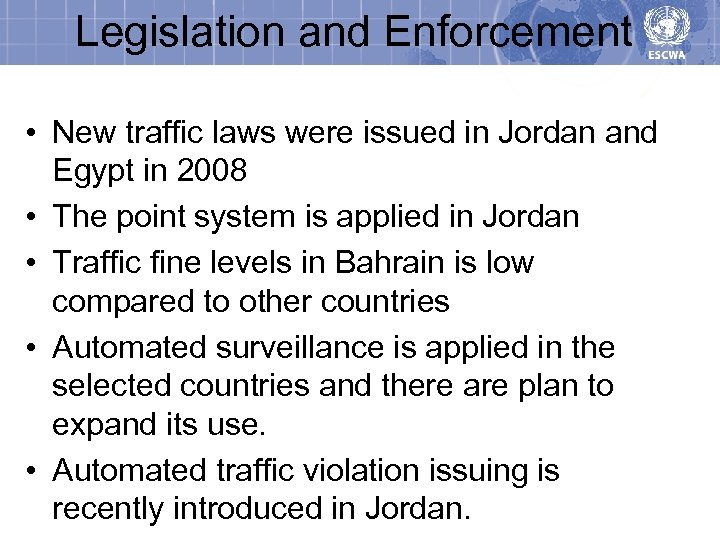 Legislation and Enforcement • New traffic laws were issued in Jordan and Egypt in