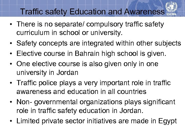 Traffic safety Education and Awareness • There is no separate/ compulsory traffic safety curriculum